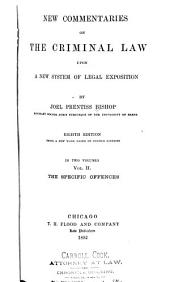 New Commentaries on the Criminal Law Upon a New System of Legal Exposition: Volume 2