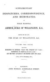 Supplementary Despatches and Memoranda of Field Marshal Arthur, Duke of Wellington, K. G.: Expedition to Denmark; plans for conquest of Mexico; expeditions to Portugal in 1808 & 1809; and the first advance of the British army into Spain
