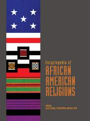 Encyclopedia Of African American Religions Book PDF