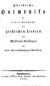 Christliche Harmonika in einer Auswahl von geistlichen Liedern und Missionsgesängen mit drei- und vierstimmigen Melodien