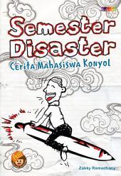 Semester disaster: cerita mahasiswa konyol