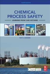 Chemical Process Safety: Learning from Case Histories, Edition 4