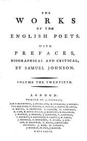 The Works of the English Poets. With Prefaces, Biographical and Critical, by Samuel Johnson: Volume 20