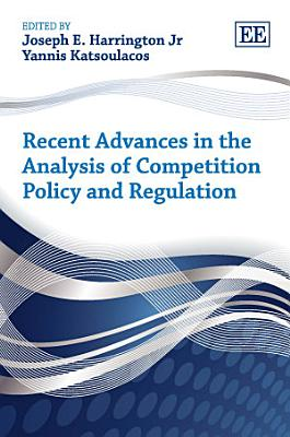 Recent Advances in the Analysis of Competition Policy and Regulation PDF