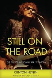 Still on the Road: The Songs of Bob Dylan, 1974-2006