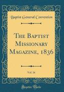 The Baptist Missionary Magazine  1836  Vol  16  Classic Reprint  PDF