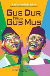 Gus Dur dalam Obrolan Gus Mus