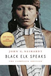 Black Elk Speaks: The Complete Edition