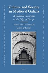 Culture and Society in Medieval Galicia PDF