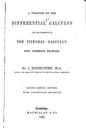 A treatise on the differential calculus: and the elements of the integral calculus with numerous examples
