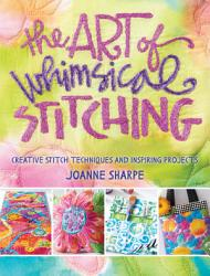 The Art Of Whimsical Stitching Book PDF
