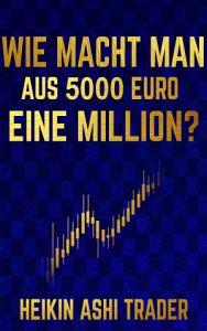 Wie macht man aus 5000 Euro eine Million  PDF