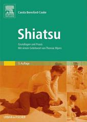 Shiatsu: Grundlagen und Praxis. Mit einem Geleitwort von Thomas Myers, Ausgabe 3