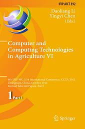 Computer and Computing Technologies in Agriculture VI: 6th IFIP WG 5.14 International Conference, CCTA 2012, Zhangjiajie, China, October 19-21, 2012, Revised Selected Papers, Part 1