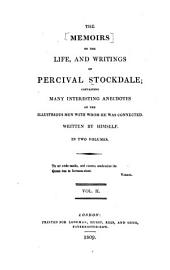 The Memoirs of the Life, and Writings of Percival Stockdale: Containing Many Interesting Anecdotes of the Illustrious Men with Whom He was Connected, Volume 2