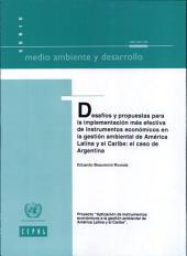 Desafíos y Propuestas para la Implementación más Efectiva de Instrumentos Económicos en la Gestión Ambiental de América Latina y el Caribe: El Caso de Argentina