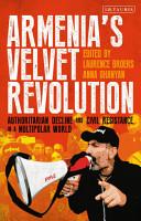 Armenia   s Velvet Revolution PDF