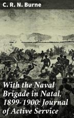 With the Naval Brigade in Natal  1899 1900  Journal of Active Service PDF