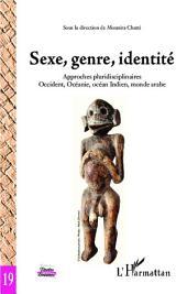 Sexe, genre, identité: Approches pluridisciplinaires - Occident, Océanie, océan Indien, monde arabe