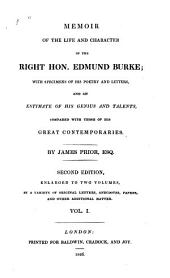 Memoir of the Life and Character of the Right Hon. Edmund Burke: With Specimens of His Poetry and Letters, and an Estimate of His Genius and Talents, Compared with Those of His Great Contemporaries, Volume 1