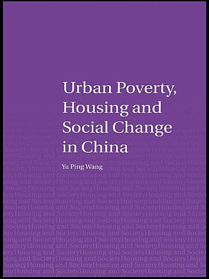 Urban Poverty  Housing and Social Change in China PDF