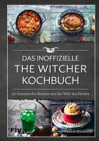 Das inoffizielle The Witcher Kochbuch PDF