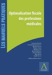 Optimalisation fiscale des professions médicales: Passage en société, investissements, sécurité sociale et pensions