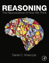 Reasoning: The Neuroscience of How We Think