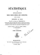 Statistique du département des Bouches-du-Rhône: avec Atlas : Publiée d'après le voeu du conseil général du Département, Volume3