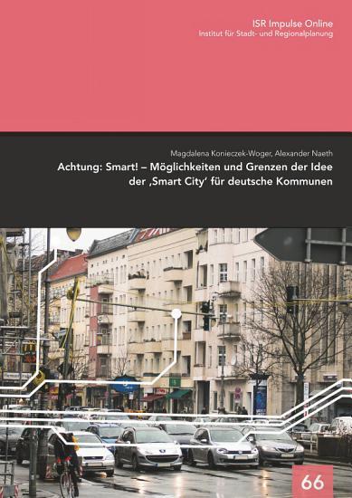 Achtung  Smart      M  glichkeiten und Grenzen der Idee der  Smart City  f  r deutsche Kommunen PDF