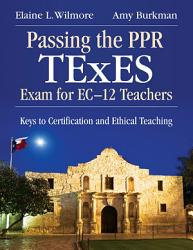 Passing The Ppr Texes Exam For Ec 12 Teachers Book PDF