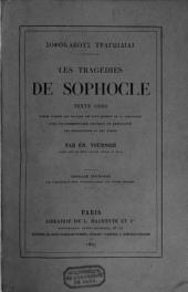 Les tragédies de Sophocle: texte grec publié d'après les travaux les plus récents de la philologie, avec un commentaire critique et explicatif, une introd. et une notice