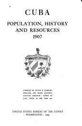 Cuba: Population, History and Resources 1907