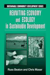 Reuniting Economy And Ecology In Sustainable Development Book PDF