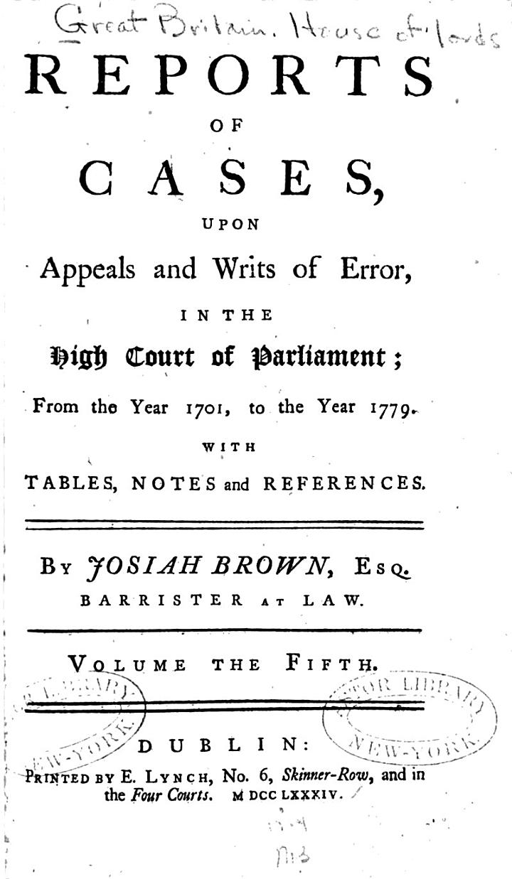 Reports of Cases, Upon Appeals and Writs of Error, in the High Court of Parliament