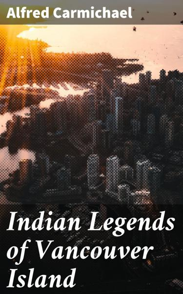 Download Indian Legends of Vancouver Island Book