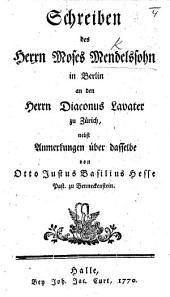 "Schreiben an den Herrn Diaconus Lavater zu Zürich. Von Moses Mendelssohn. In reply to the dedication to Moses Mendelssohn of his translation of Bonnet's ""Recherches philosophiques sur les preuves du Christianisme."""