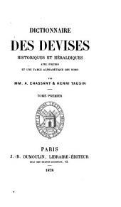 Dictionnaire Des Devises Historiques Et Héraldiques: Avec Figures Et Une Table Alphabétique Des Noms, Volume 1