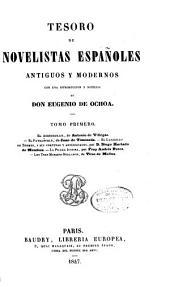 Tesoro de novelistas españoles antiguos y modernos: Volumen 1