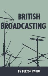 British Broadcasting: Radio and Television in the United Kingdom