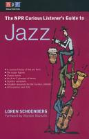 The NPR Curious Listener s Guide to Jazz PDF