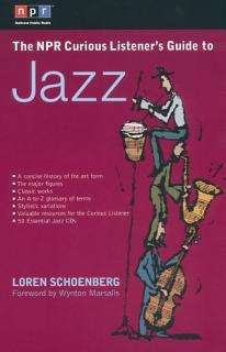 The NPR Curious Listener s Guide to Jazz Book