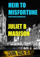 Heir to Misfortune  A DI Frank Lyle Mystery  PDF