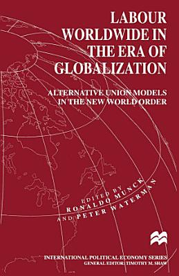 Labour Worldwide in the Era of Globalization PDF