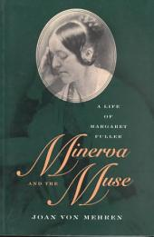 Minerva and the Muse: A Life of Margaret Fuller