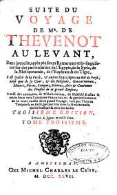 Suite du voyage de Mr. de Thevenot au Levant dans laquelle ... il est traité de la Perse, & autres etats sujets au roi de Perse