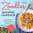 Zoodles Spiralizer Cookbook Book PDF