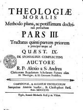 Theologiae Moralis Methodo plana, ac potissimum doctrinali pertractatae: Tractatus quinti partem priorem a principio usque ad Quaest. IX. De Sponsalibus Complectens. Pars III.