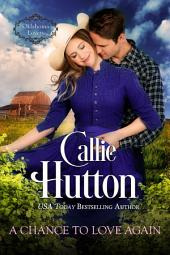 A Chance to Love Again: Oklahoma Lovers Book 3