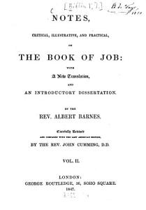 Notes  critical  illustrative and practical  on the Book of Job  With a new translation  and an introductory dissertation by Albert Barnes PDF